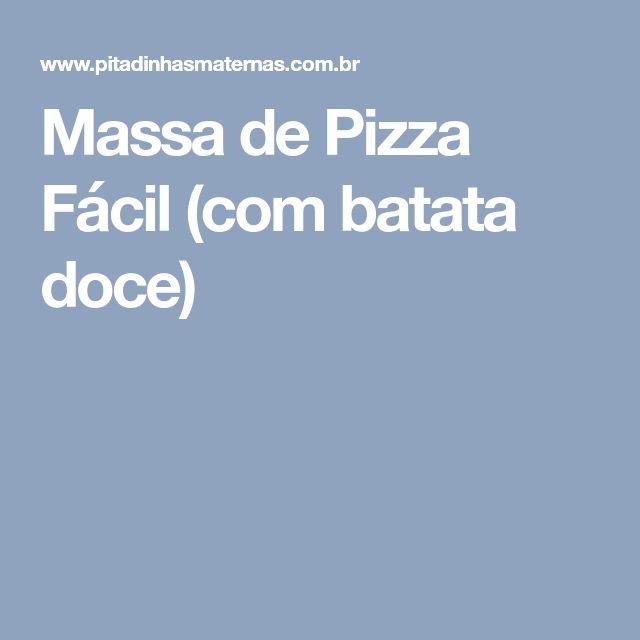 Massa de Pizza Fácil (com batata doce)