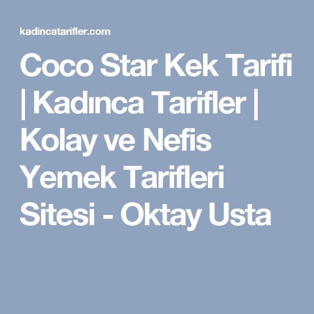 Coco Star Kek Tarifi   Kadınca Tarifler   Kolay ve Nefis Yemek Tarifleri Sitesi - Oktay Usta