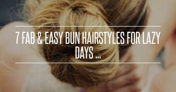 7 Fab & Easy Bun #Hairstyles for Lazy Days … → #Hair  #Length #Hairstyle #Days #Donut #Bun,  ...