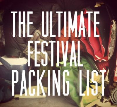 The Ultimate Festival Packing List