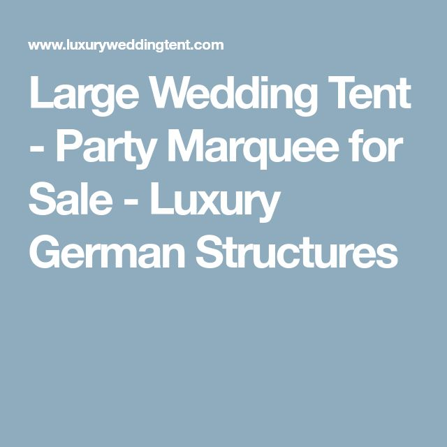 Large Wedding Tent - Party Marquee for Sale - Luxury German Structures