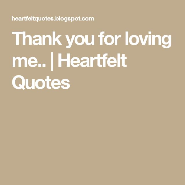 Thank You For Loving Me Quotes: 25+ Best Heartfelt Quotes On Pinterest