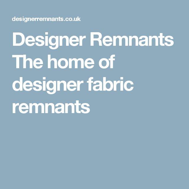 Designer Remnants The home of designer fabric remnants