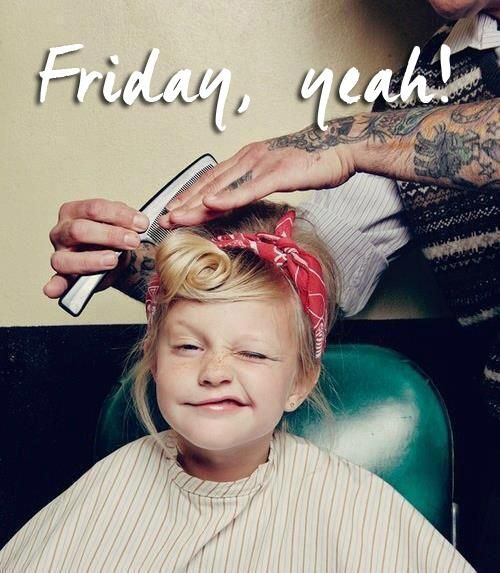 Friday, yeah!