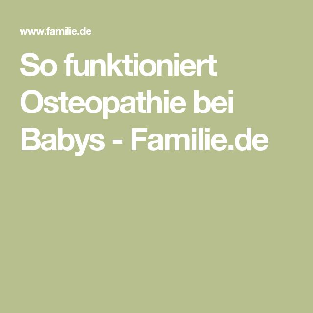 So funktioniert Osteopathie bei Babys - Familie.de