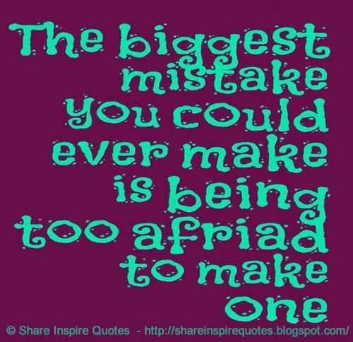 Humor Inspirational Quotes: The Biggest Mistake You Could Ever Make Is Being Too