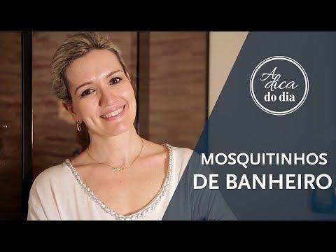 ACABE COM O MOSQUITINHO DE BANHEIRO