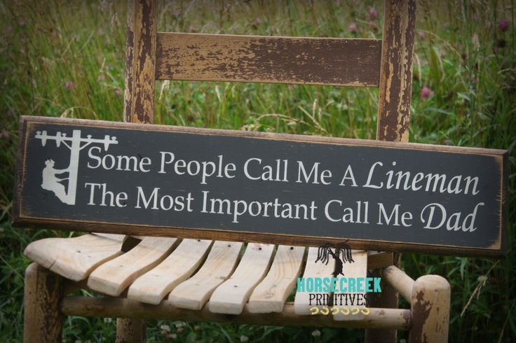 "Lineman Wood Sign ""Some people call me a lineman the most important call me Dad"" Lineman decor, gift by HorsecreekPrimitives on Etsy https://www.etsy.com/listing/237448624/lineman-wood-sign-some-people-call-me-a"