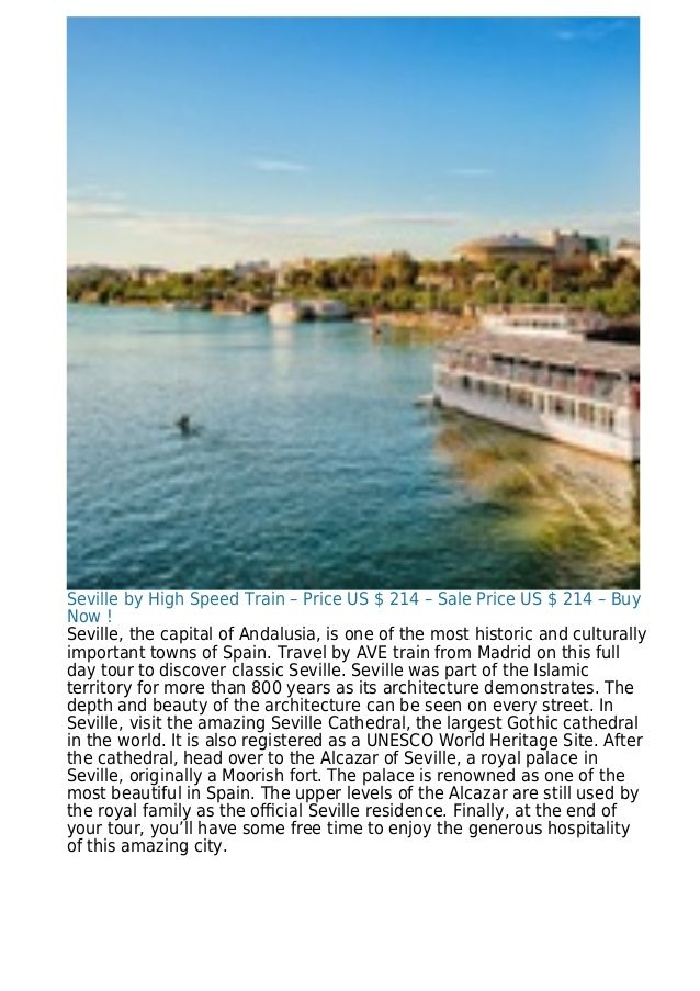 Seville by High Speed Train – Price US $ 214 – Sale Price US $ 214 – Buy Now ! Seville, the capital of Andalusia, is one o...