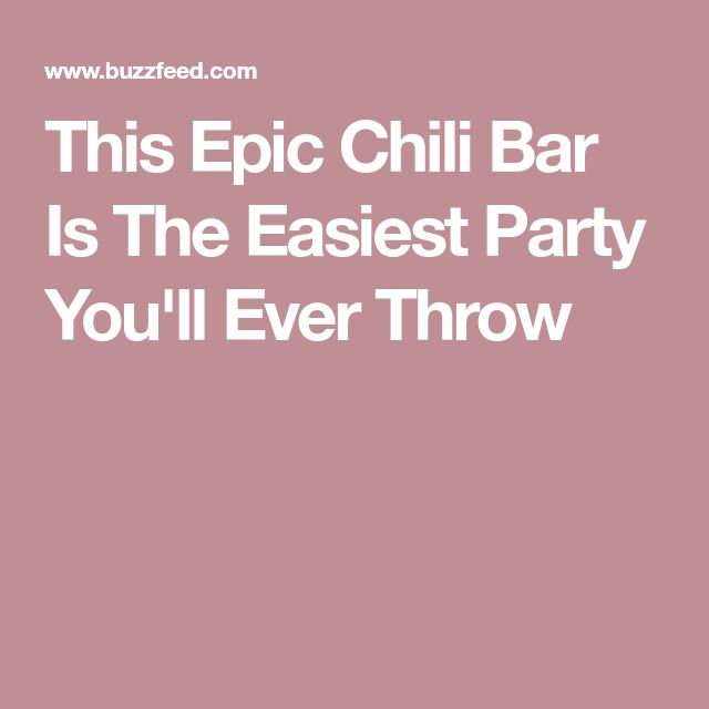 This Epic Chili Bar Is The Easiest Party You'll Ever Throw
