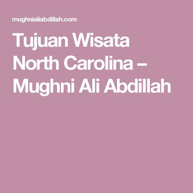 Tujuan Wisata North Carolina – Mughni Ali Abdillah