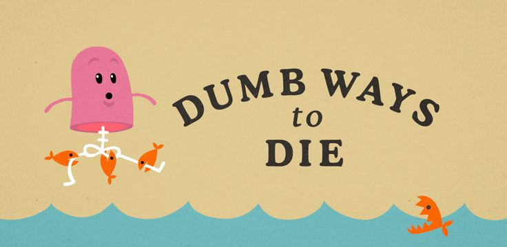 Dumb Ways to Die Original для Android