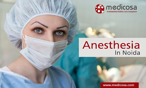 Anaesthesia in Noida