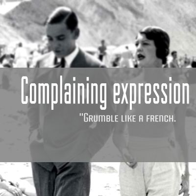 French expression: Complaining