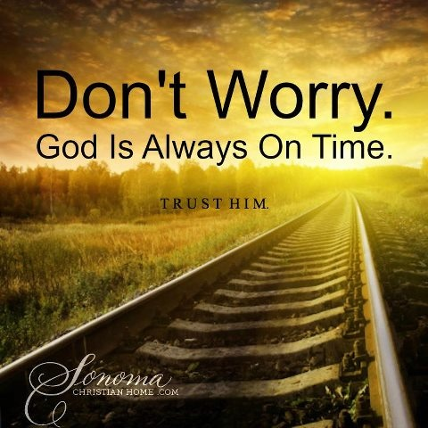 Trust God's timing: Toil on! Nor deem tho' sore it be. One sigh unheard, one prayer forgot; The day of rest will dawn for thee; Wait meekly wait & murmur not!