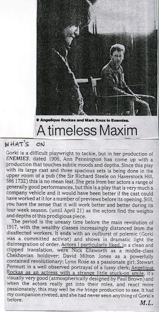 Maxim Gorky`s `Enemies`:`A Timeless Maxim` by Michael Darval. Rehearsal photograph  of Angelique Rockas who played  the part of Tatiana .  https://www.flickr.com/photos/internationalist_theatre_rockas/albums/72157628016069293  https://flic.kr/p/aF9VTk   https://en.wikipedia.org/wiki/Internationalist_Theatre