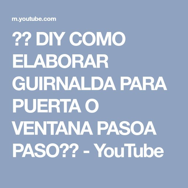 ♥♥ DIY COMO ELABORAR GUIRNALDA PARA PUERTA O VENTANA PASOA PASO♥♥ - YouTube