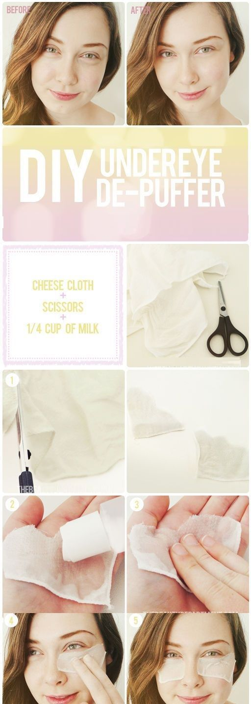 12. Use milk and cheese cloth to get rid of puffiness in a few minutes.     Read more: http://www.gurl.com/2014/12/30/hacks-tips-tricks-how-to-get-rid-of-puffy-bags-under-your-eyes/#ixzz3O0Sxe42r