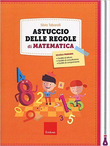 Amazon.it: Astuccio delle regole di matematica - Silvia Tabarelli, R. Beatrici - Libri