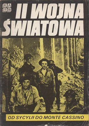Od Sycylii do Monte Cassino, praca zbiorowa, KAW, 1985, http://www.antykwariat.nepo.pl/od-sycylii-do-monte-cassino-praca-zbiorowa-p-12942.html