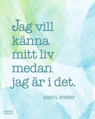 | www.klarblacoaching.se | #citat #quote #visdom