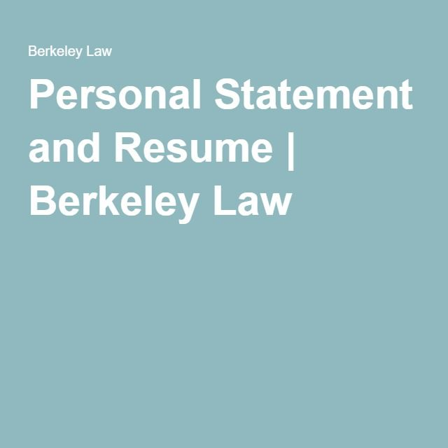 Personal Statement and Resume Berkeley Law Getting In To Law