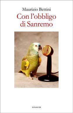 Maurizio Bettini, Con l'obbligo di Sanremo, Fuori collana - DISPONIBILE ANCHE IN EBOOK
