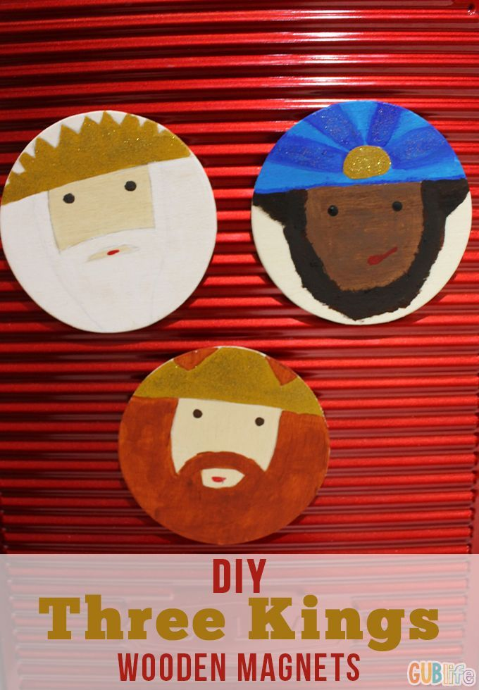 DIY Three Kings Wooden Magnets - A super easy activity to do with your kids to discuss los reyes magos, The Three Kings. Make these to decorate your home or give them as gifts.