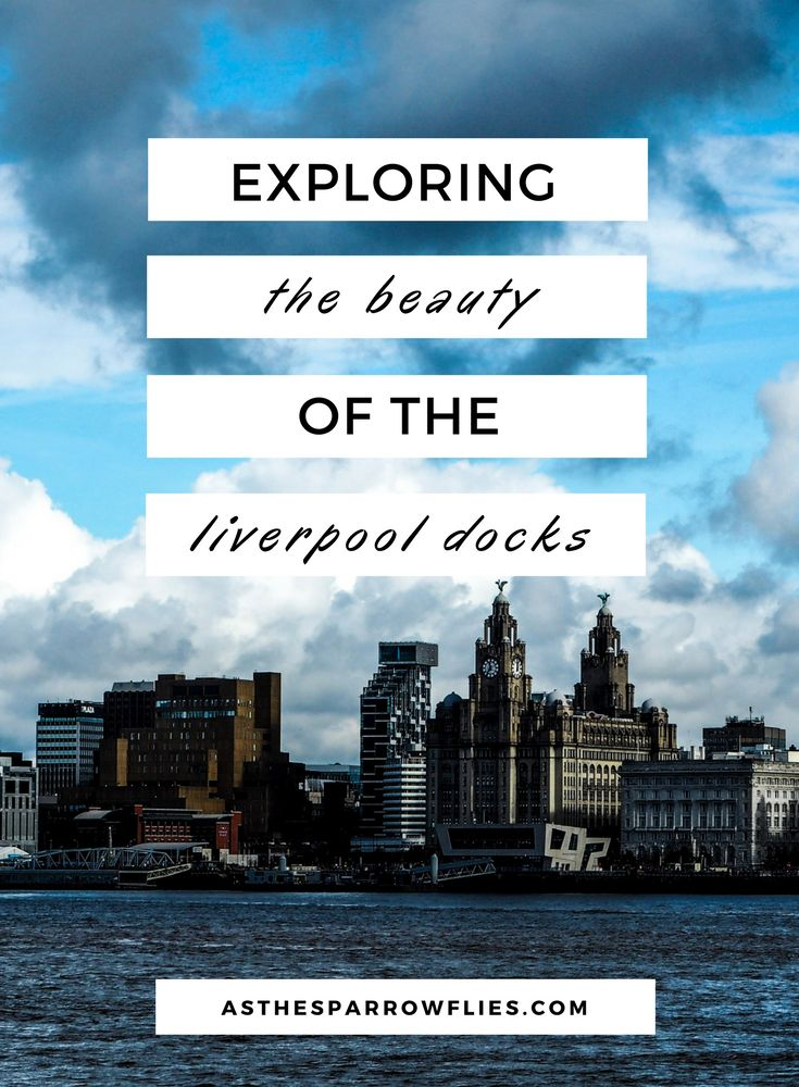 36 Hours In Liverpool | A Weekend in Liverpool | Liverpool City Break Guide | Visit Liverpool in the UK | Liverpool Docks | UK City Break | Merseyside