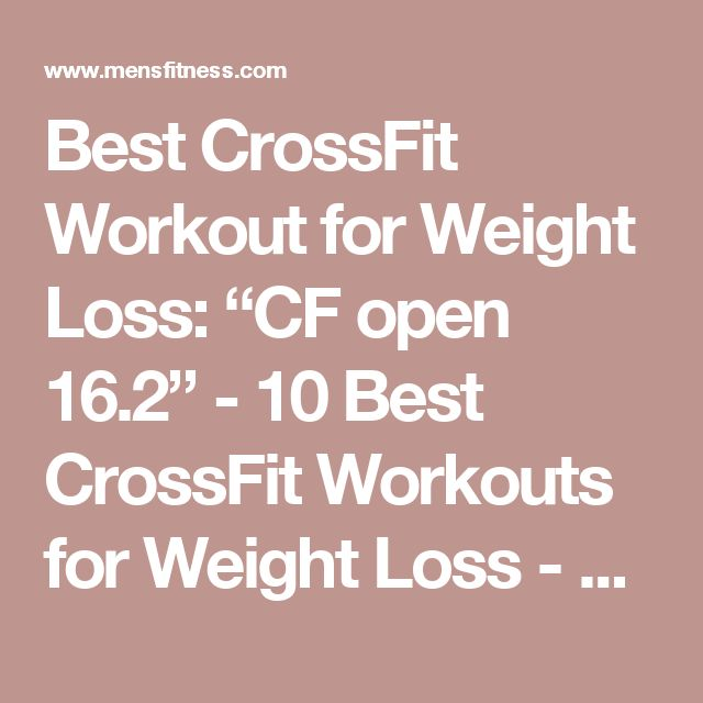 """Best CrossFit Workout for Weight Loss: """"CF open 16.2"""" - 10 Best CrossFit Workouts for Weight Loss - Men's Fitness"""