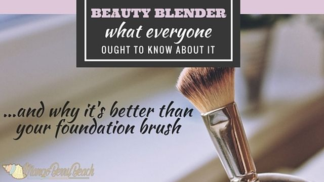 What everyone ought to know about the Beauty Blender... and why it's better than your foundation brush!