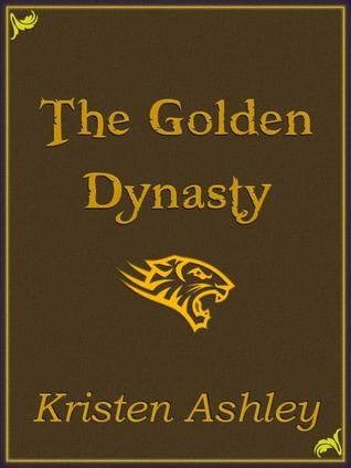 The Golden Dynasty by Kristen Ashley I think I only need two words to introduce this book: Dax Lahn Yep, if you need anything else, you haven't read this book... and if that's the case you need to correct that like, yesterday. Classic Kristen Ashley.
