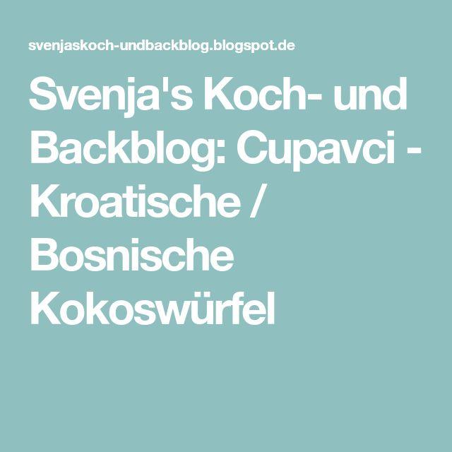 Svenja's Koch- und Backblog: Cupavci - Kroatische / Bosnische Kokoswürfel