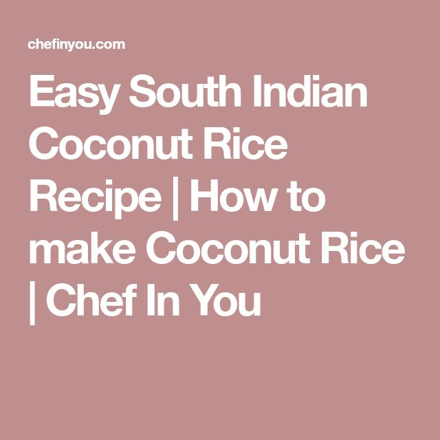 Easy South Indian Coconut Rice Recipe | How to make Coconut Rice | Chef In You