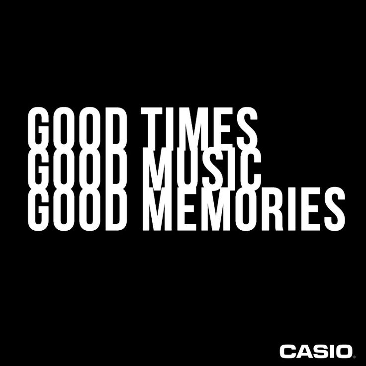 Good times. Good music. Good memories.