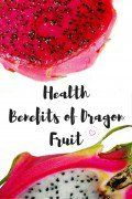 Health Benefits and Nutritional Values of Dragon Fruit