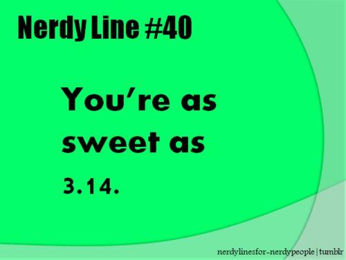 Nerdy Pick Up Lines