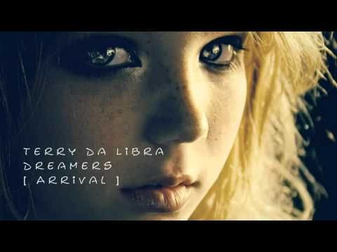 Terry Da Libra - Dreamers (Original Mix) [Arrival] - YouTube