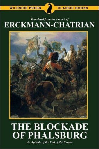 The Blockade of Phalsburg, by Erckmann-Chatrian (Trade Paperback)
