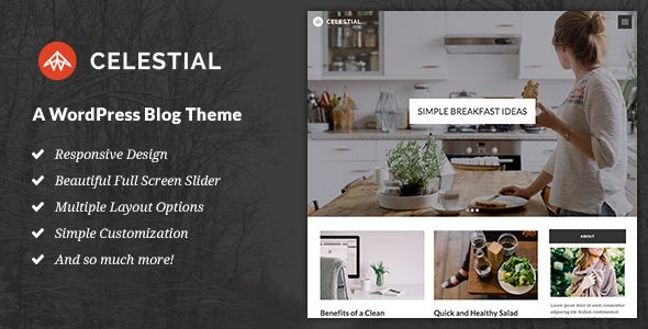 Celestial - A WordPress Blog Theme  A WordPress Blog Theme with a beautiful minimal design, multiple layouts and a variety of options.  Features  Responsive Design Full Width Slider Multiple Blog Layouts Post Formats (Gallery, Video, Audio, Quote) Logo Uploader Custom Colors Custom About Widget
