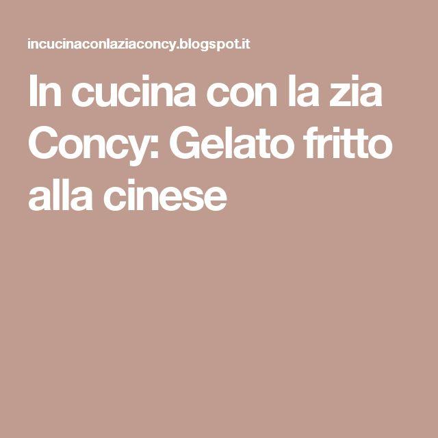 In cucina con la zia Concy: Gelato fritto alla cinese