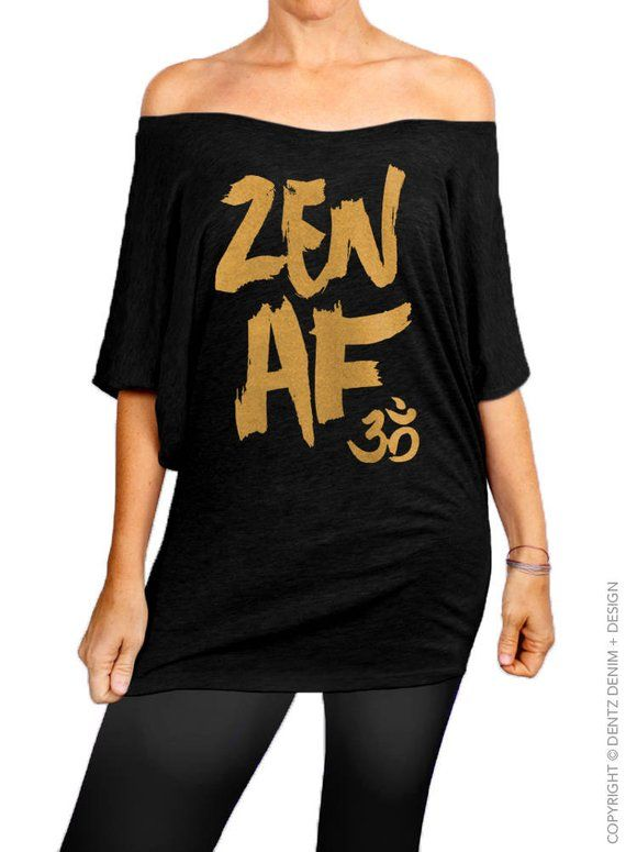 38c836a7c1 Yoga Clothing, Zen AF, Women's Clothing, Slouchy Tee, Off the Shoulder,  Cute Yoga Shirt, Gym Shirt,