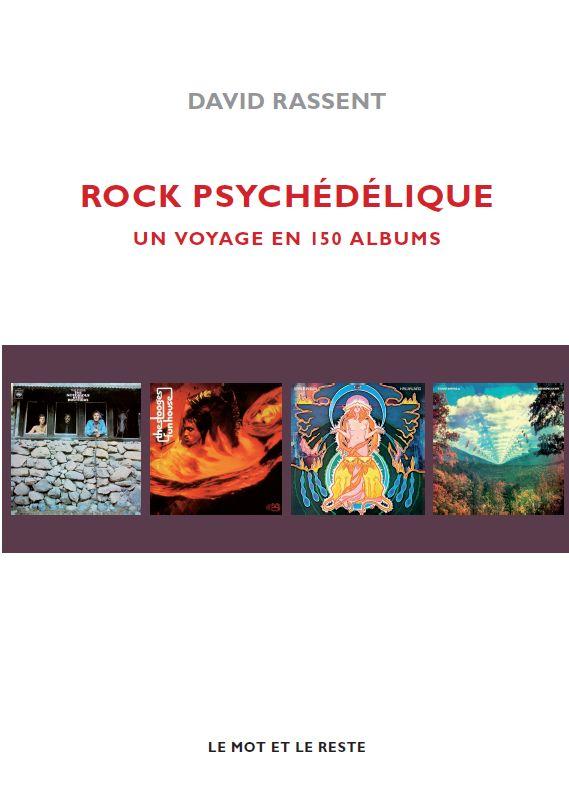 Rock psychédélique – Un voyage en 150 albums  [David Rassent]