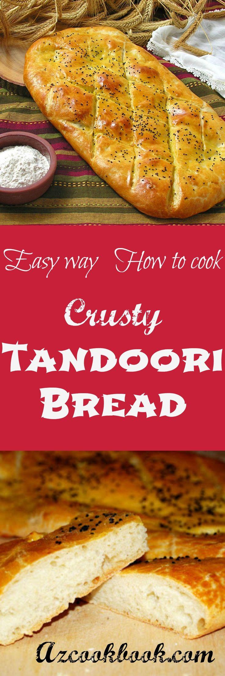 Fresh Crusty Tandoori Bread. #yummy #bread #easyrecipe |Azcookbook.com