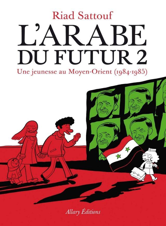 L'Arabe du futur 2 : une enfance syrienne - Allary Editions Chroniqué sur www.startingbooks.com
