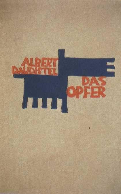 Albert Daudistel, Das Opfer, Berlin: Verlag Die Schmiede,1925. Cover by Georg (later George) Salter.