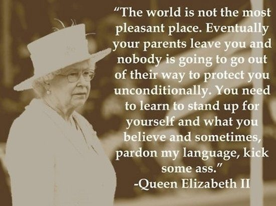 Queen Elizabeth II is quite awesome.