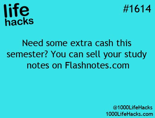 "Sell Your Study Notes: ""Need some extra cash this semester? You can sell your study notes on Flashnotes.com"" – life hacks #1614 via 1000 Life Hacks"