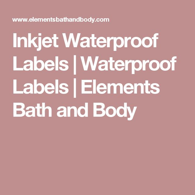 Inkjet Waterproof Labels | Waterproof Labels | Elements Bath and Body