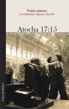 ATOCHA 17:15 - Ignacio Ayerbe - Relatos